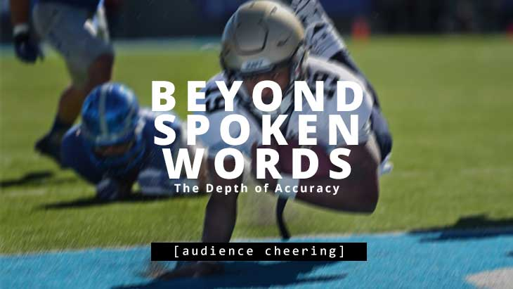 Beyond Spoken Words - The importance of accuracy in your closed captioning services